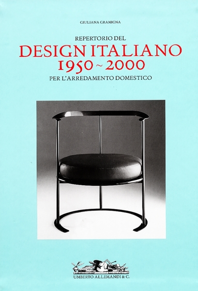 Repertorio del design italiano 1950 2000 per l 39 arredamento for Design italiano arredamento