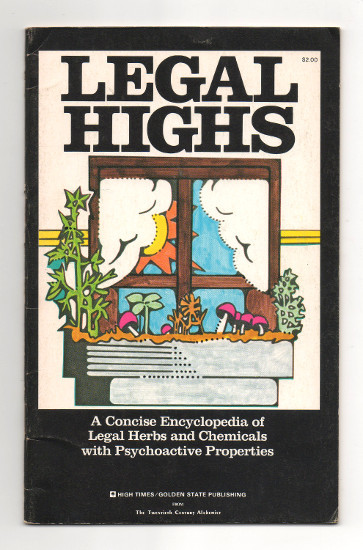 LEGAL HIGHS  A CONCISE ENCYCLOPEDIA OF LEGAL HERBS AND CHEMICALS WITH  PSYCHOACTIVE PROPERTIES